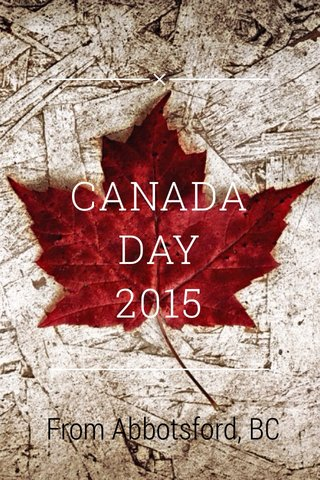 CANADA DAY 2015 From Abbotsford, BC