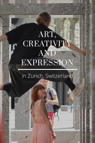 ART, CREATIVITY AND EXPRESSION in Zurich, Switzerland