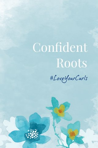 Confident Roots