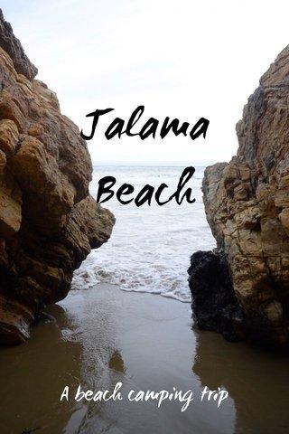 Jalama Beach A beach camping trip