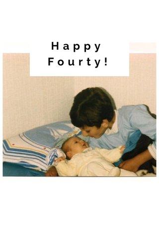 Happy Fourty!