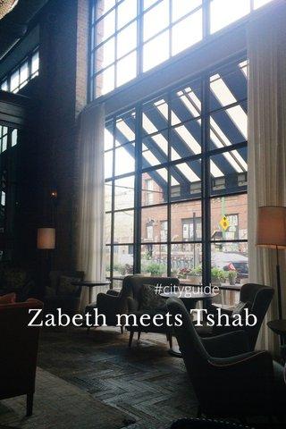 Zabeth meets Tshab #cityguide