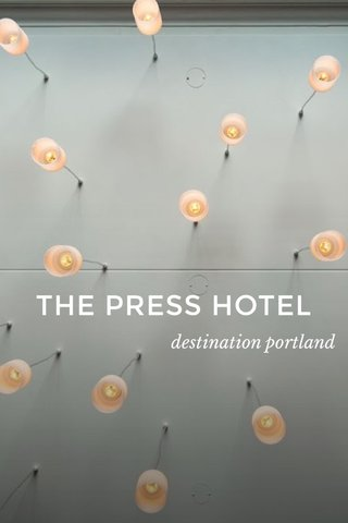 THE PRESS HOTEL destination portland