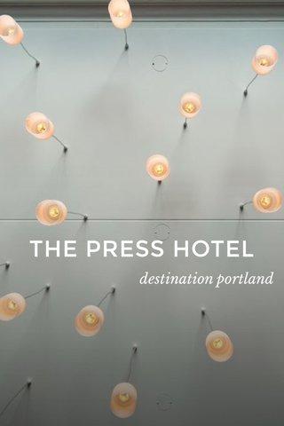 THE PRESS HOTEL destination portland