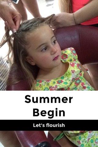 Summer Begin Let's flourish