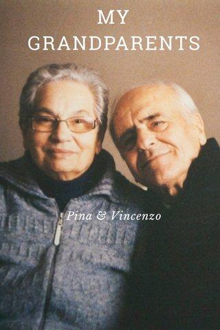 MY GRANDPARENTS Pina & Vincenzo