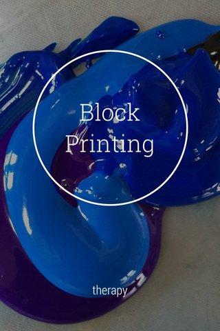 Block Printing therapy