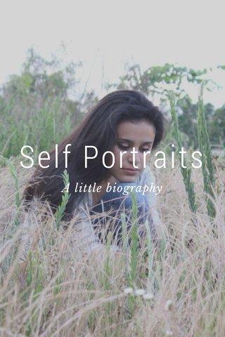 Self Portraits A little biography