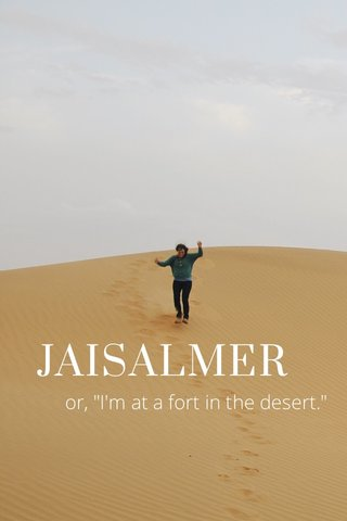 "JAISALMER or, ""I'm at a fort in the desert."""