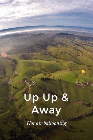 Up Up & Away Hot air ballooning