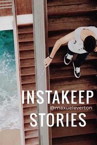 INSTAKEEP STORIES @maxueleverton