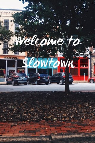 Welcome to Slowtown