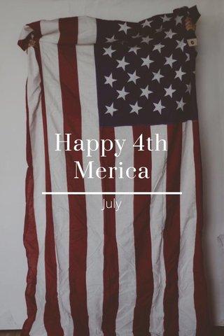Happy 4th Merica July