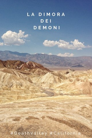 LA DIMORA DEI DEMONI #DeathValley #California