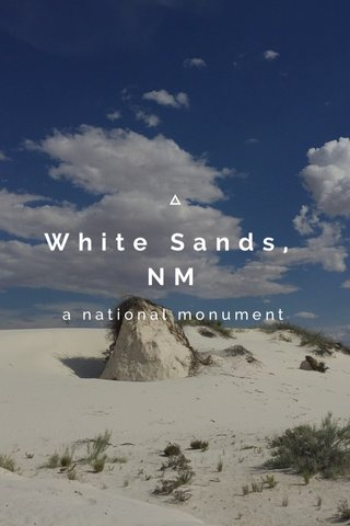White Sands, NM a national monument