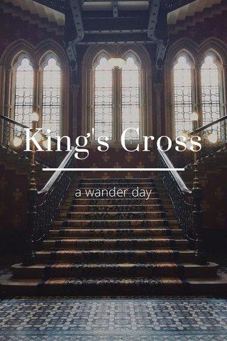 King's Cross a wander day