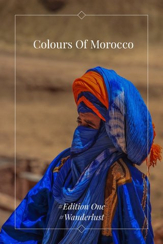 Colours Of Morocco #Edition One #Wanderlust