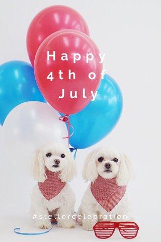 Happy 4th of July #stellercelebration