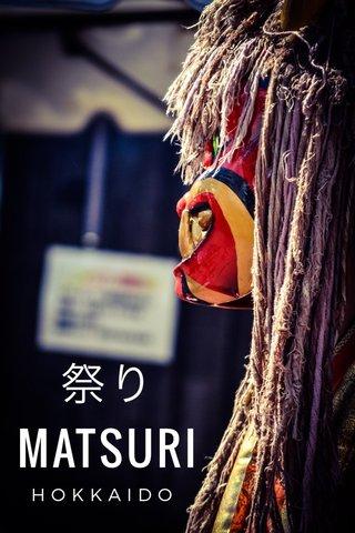 祭り MATSURI HOKKAIDO
