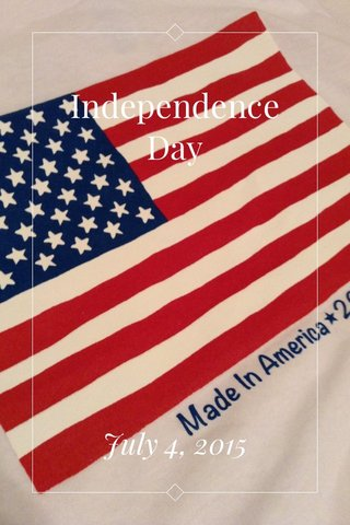 Independence Day July 4, 2015