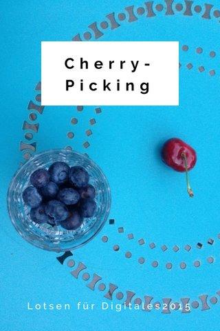 Cherry- Picking Lotsen für Digitales2015