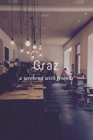 Graz a weekend with friends