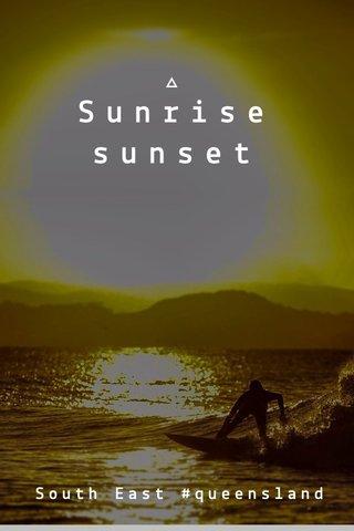 Sunrise sunset South East #queensland
