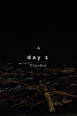 day 1 Flordia