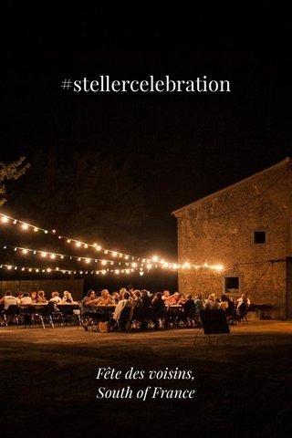#stellercelebration Fête des voisins, South of France