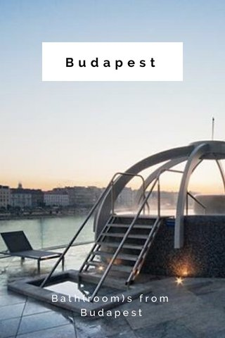 Budapest Bath(room)s from Budapest