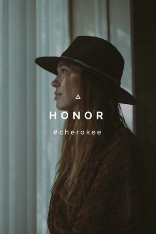 HONOR #cherokee