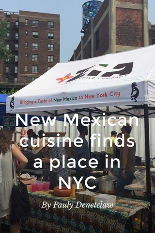 New Mexican cuisine finds a place in NYC By Pauly Denetclaw
