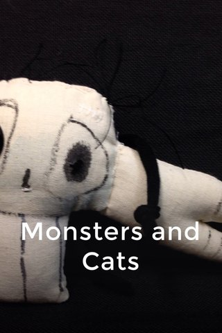 Monsters and Cats