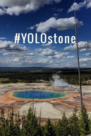 #YOLOstone