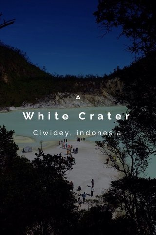 White Crater Ciwidey, indonesia