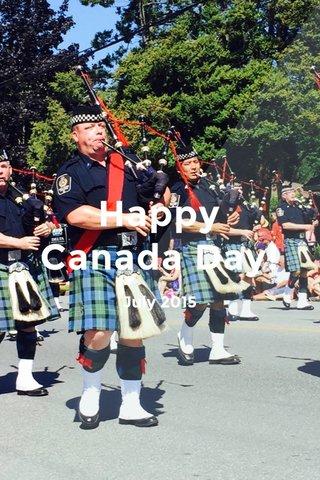 Happy Canada Day! July 2015