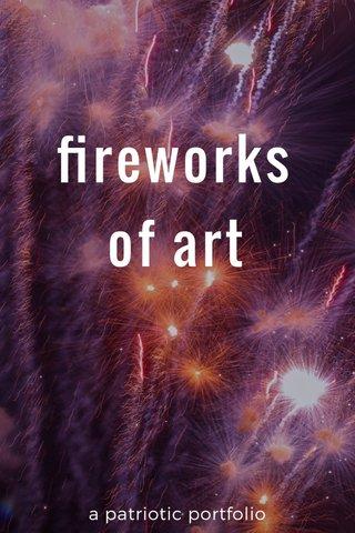 fireworks of art a patriotic portfolio