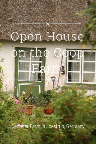 Open House on the Coop Farm Demeter Farm in Loestrup, Germany