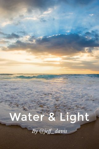 Water & Light By @jeff_davis