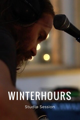 WINTERHOURS Studio Session