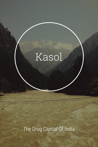 Kasol The Drug Capital Of India
