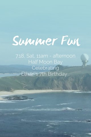Summer Fun 7.18, Sat, 11am - afternoon Half Moon Bay Celebrating Ethan's 7th Birthday...