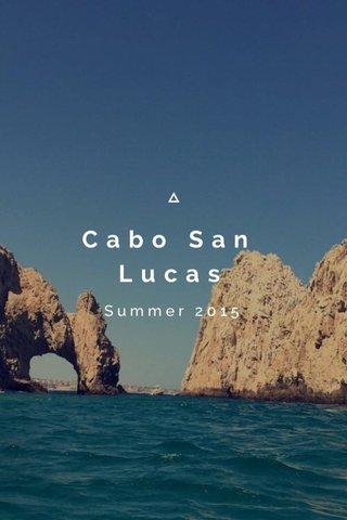 Cabo San Lucas Summer 2015