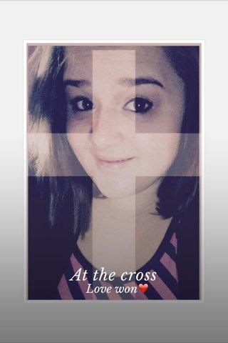 At the cross Love won❤️
