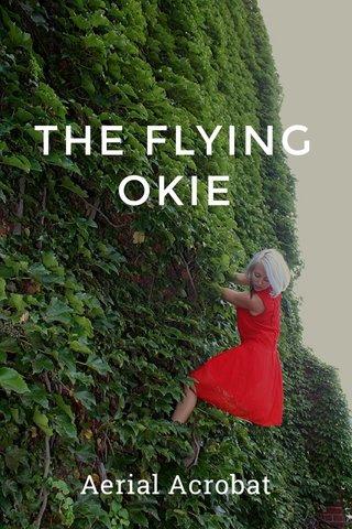 THE FLYING OKIE Aerial Acrobat