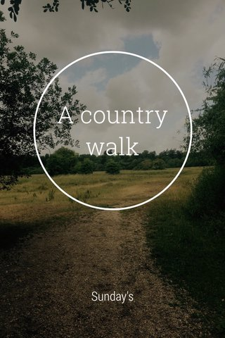 A country walk Sunday's