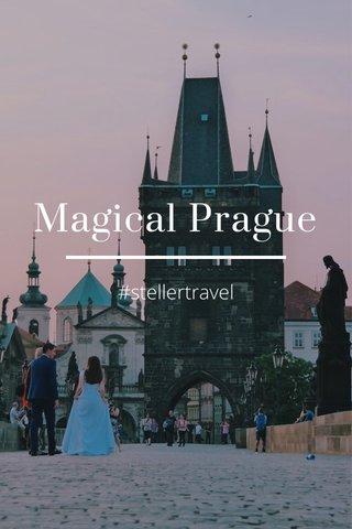 Magical Prague #stellertravel