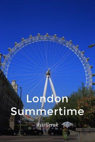 London Summertime #stelleruk