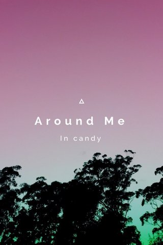 Around Me In candy