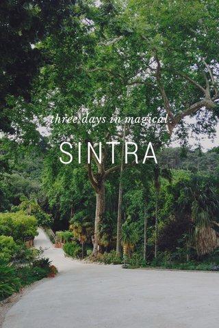 SINTRA three days in magical